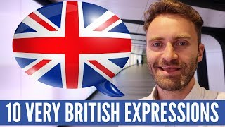 10 Very British Expressions