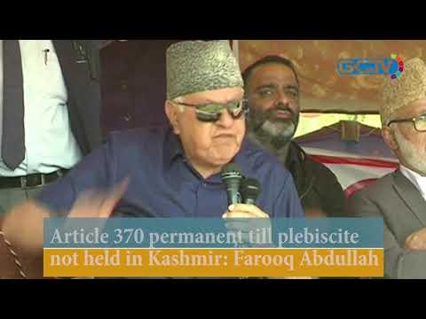 Article 370 permanent till plebiscite not held in Kashmir: Farooq Abdullah