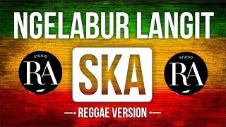 NGELABUR LANGIT - RA Production Reggae Version Cipt  KOMING