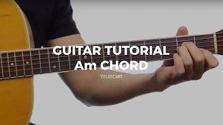 Guitar Tutorial - Am Chord