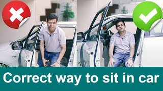 How to SIT IN CAR- Proper Way to GET IN & OUT of Car- Correct SITTING POSITION in CAR #PART1
