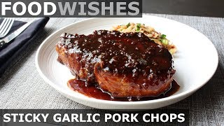 Sticky Garlic Pork Chops - Food Wishes - Garlic Pork Chop Recipe
