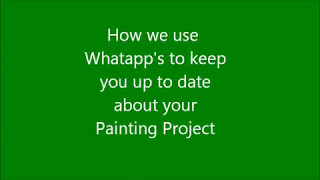 How we use What's App for Your Painting Project
