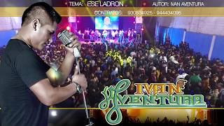 IvÁn Aventura - Ese Ladron -  2019