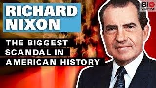 Richard Nixon: The Biggest Scandal In American History