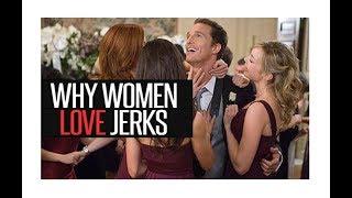 Jordan Peterson: Why Women Love Jerks
