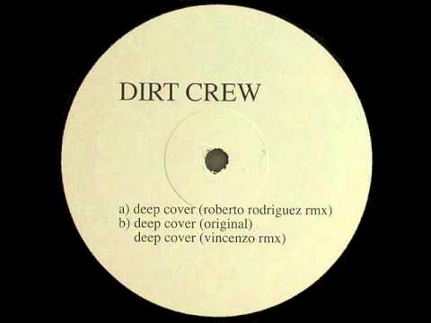 Dirt Crew - Deep Cover (Roberto Rodriguez Remix) [Full length]