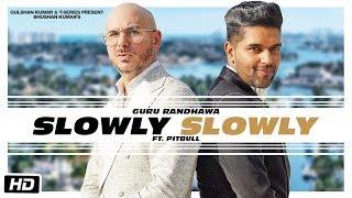 Slowly slowly guru Randhawa ft  Pitbull | Bhushan Kumar | Dj Shadow