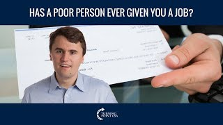 Have You Ever Gotten A Job From A Poor Person?