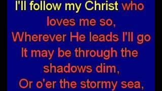 Wherever He Leads I'll Go