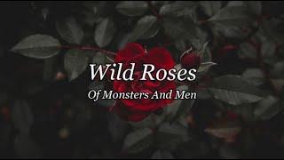Wild Roses   Of Monsters And Men (Lyrics)