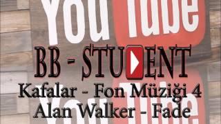 Kafalar - Fon Müziği 4 ( Alan Walker - Fade )