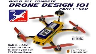 """ASL Drone Design 101 - 210mm FPV Racer - pt 1 """"CAD"""""""