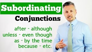 How To Use SUBORDINATING CONJUNCTIONS (Great Explanation !!)