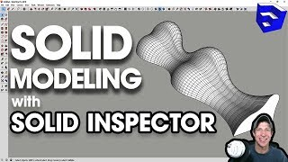 SOLID MODELING IN SKETCHUP with Solid Inspector