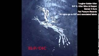 Tougher Colder Killer [Clean] - El-P ft. Killer Mike & Despot