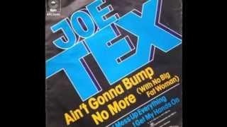 Joe Tex - Aint Gonna Bump No More (With No Big Fat Woman)