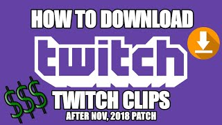HOW TO DOWNLOAD A TWITCH CLIP NOVEMBER 2018