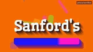 HOW PRONOUNCE SANFORD'S! (BEST QUALITY VOICES)