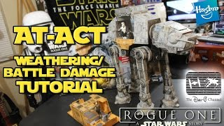 Star Wars Rogue One Rapid Fire Imperial AT-ACT Battle Damage/ Rust and Weathering Effects Tutorial