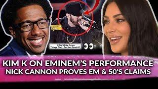 Kim Kardashian Impressed by Eminem Performance, Nick Cannon Confirms Eminem and 50 Cent's Beliefs
