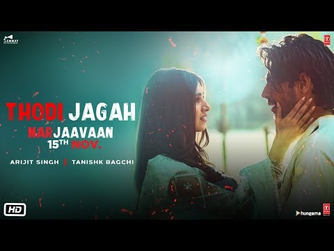 Download Marjaavaan: Thodi Jagah Video | Riteish D, Sidharth M, Tara S | Arijit Singh | Tanishk Bagchi Mp4 HD Video and MP3