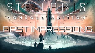 Stellaris Console Edition - First Gameplay Impressions