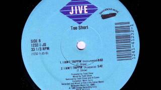 Too Short ‎-- I Ain't Trippin' instr. (12 Version)