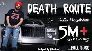 DEATH ROUTE (FULL SONG) SIDHU MOOSE WALA | BYG BIRG| NEW PUNJABI SONGS 2018 | HUMBLE MUSIC |