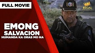 EMONG SALVACION HUMANDA KA ORAS MO NA:  Eddie Garcia, Raymond Keannu & Gardo Versoza   Full Movie
