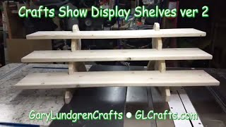 Craft Show Display Shelves Vr 2 New & Improved! Ep.2018-02