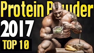 Best Protein Powder 2017 🔥 TOP 10 🔥