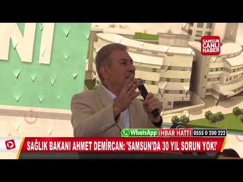 Sağlık Bakanı Ahmet Demircan: 'Samsun'da 30 yıl sorun yok!'