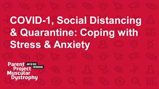 COVID-19, Social Distancing & Quarantine: Coping with Stress & Anxiety (April 8, 2020)