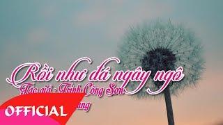 Rồi Như Đá Ngây Ngô - Trịnh Công Sơn | Nhạc Trữ Tình 2017 | MV Audio