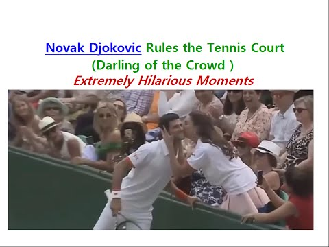 Novak Djokovic Rules the Tennis Court : Extremely Amusing & Darling of Crowd (compilation)