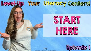 Level Up Your Literacy Centers Episode 1: Where To Start
