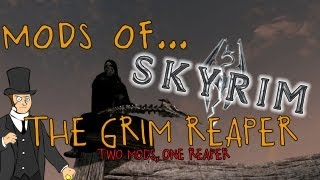 Mods of... Skyrim - The Grim Reaper