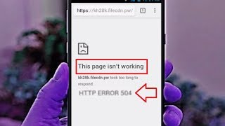 How to Fix Page isn't Working HTTP Error 504 Error of Chrome in Android