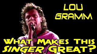 What Makes This Singer Great? Lou Gramm - Foreigner