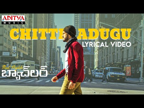 Chitti Adugu Lyrical Song - Most Eligible Bachelor
