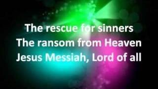 Jesus Messiah - Chris Tomlin w/ lyrics