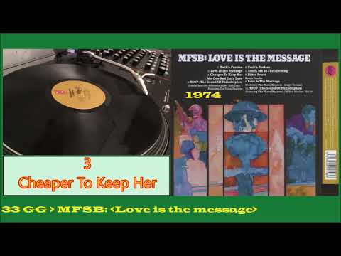 MFSB - Cheaper To Keep Her {Love Is The Message 1974} N 3