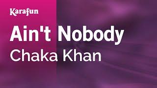 Karaoke Ain't Nobody - Chaka Khan *