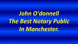 Where Is The Nearest Notary Public | Call Now John O'donell 0161 928 8227