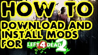 Left 4 Dead 2: How To Install Custom Maps and Mods