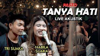 Download lagu Tanya Hati Pasto Live Akustik By Nabila Ft Trisuaka Mp3