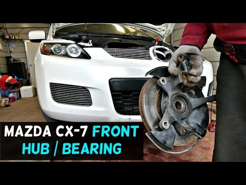 MAZDA CX7 FRONT WHEEL HUB REMOVAL REPLACEMENT. MAZDA CX-7