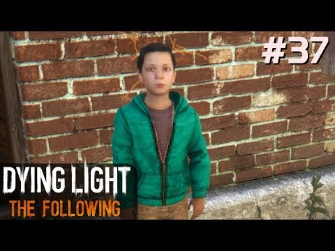 Dying Light The Following PL [#37] Nie UFAJ DZIECIOM /z Skie