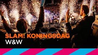 W&W - Live @ SLAM! Koningsdag 2017